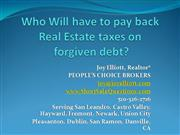 Who Will have to pay back forgiven Real Estate deb