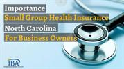 Importance of Small Group Health Insurance in North Carolina for Busin