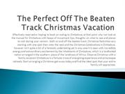 The Perfect Off The Beaten Track Christmas Vacation