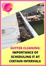 Gutter Cleaning: Importance of Scheduling It at Certain Intervals