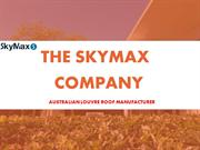 Skymax Australia Pty Ltd - Opening Automated Louvred Roof