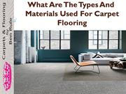 What Are The Types And Materials Used For Carpet Flooring