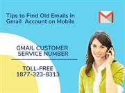 Tips to Find Old Emails in Gmail Account on Mobile | 1877-323-8313