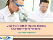 Does Platelet Rich Plasma Therapy have Restorative Abilities