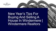 New Years Tips For Buying And Selling A House In Windermere - Winderme