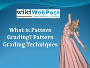 What is Pattern Grading- Pattern Grading Techniques