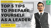 Top 5 Tips To Prepare Yourself As a Leader