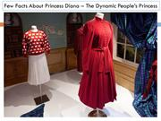 Few Facts About Princess Diana – The Dynamic People's Princess
