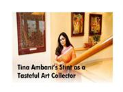 Tina Ambani's Stint as an Art Collector