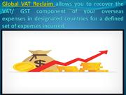 Global VAT Reclaim allows you to recover the VAT/ GST