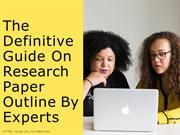The Definitive Guide On Research Paper Outline By Experts