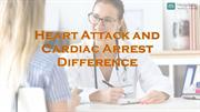 Heart Attack and Cardiac Arrest Difference