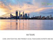 Experience A Wonderful Vacation With Best Tour Operators In Perth