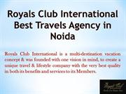 Royals Club International Best Travels Agency in Noida