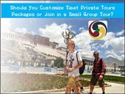 Tibet Private Tours Packages with Tibet Universal Travel