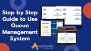 Step by Step Guide to Use Queue Management System