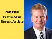 Ted Fick Featured in Recent Article