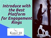 Introduce with the Best Platform for Engagement Rings