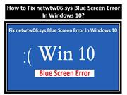 How to Fix Netwtw06.Sys Blue Screen Error in Windows10