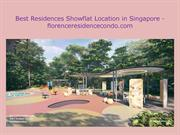 Best Residences Showflat Location in Singapore - florenceresidencecond