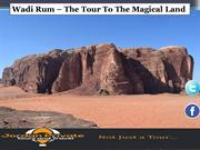 Wadi Rum – The Tour To The Magical Land