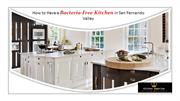 How to Have a Bacteria-Free Kitchen in San Fernando Valley