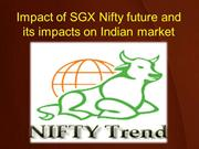 Impact of SGX Nifty future and its impacts on Indian market