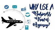 Why Use A Business Travel Agency?