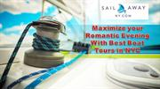 Maximize your Romantic Evening With Best Boat Tours in NYC