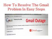 How To Resolve The Gmail Problem In Easy Steps