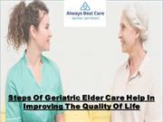 Steps Of Geriatric Elder Care Help In Improving The Quality Of Life