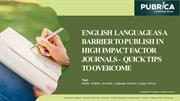 English Language as a Barrier to Publish in High Impact factor Journal