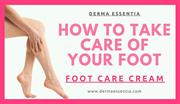 How To Take Care Of Your Foot  Foot Care Cream