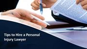 Tips to Hire a Personal Injury Lawyer