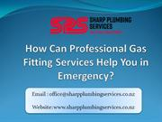 How Can Professional Gas Fitting Services Help You