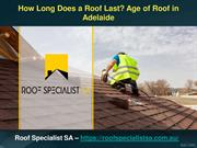 How Long Does a Roof Last Age of Roof in Adelaide