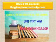 BUS 640 Success Begins /newtonhelp.com