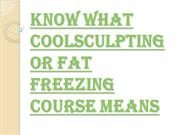 What is CoolSculpting or Fat Freezing Course?
