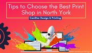 Tips to Choose the Best Print Shop in North York