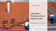 5 Benefits of Professional Roof Replacement