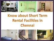 Know about Short Term Rental Facilities in Chennai