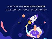 What are The Saas Application Development Tools for Startups
