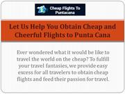 Let Us Help You Obtain Cheap and Cheerful Flights to Punta Cana