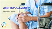 Joint Replacement-Best Joint Replacement Surgery in Bangalore-ppt