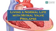 Living a Normal Life with Mitral Valve Prolapse