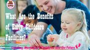What Are the Benefits of Early Childcare Facilities?