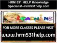 HRM 531 HELP Knowledge Specialist--hrm531help.com