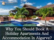 Why You Should Book A Holiday Apartments And Accommodation In Algarve?