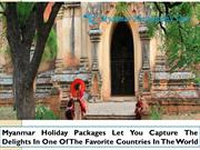 Myanmar Holiday Packages Let You Capture The Delights In One Of The Fa