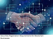 Securities Registration Requirements for Blockchain Businesses